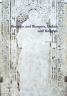 Bishops and Burgers, Dukes and Knights