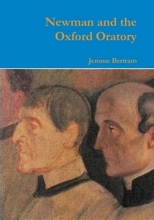 Newman and the Oxford Oratory