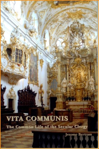 Vita Communis: The Common Life of the Secular Clergy